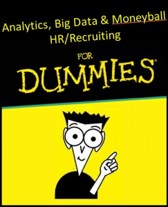 Analytics Big Data Moneyball Recruiting for Dummies